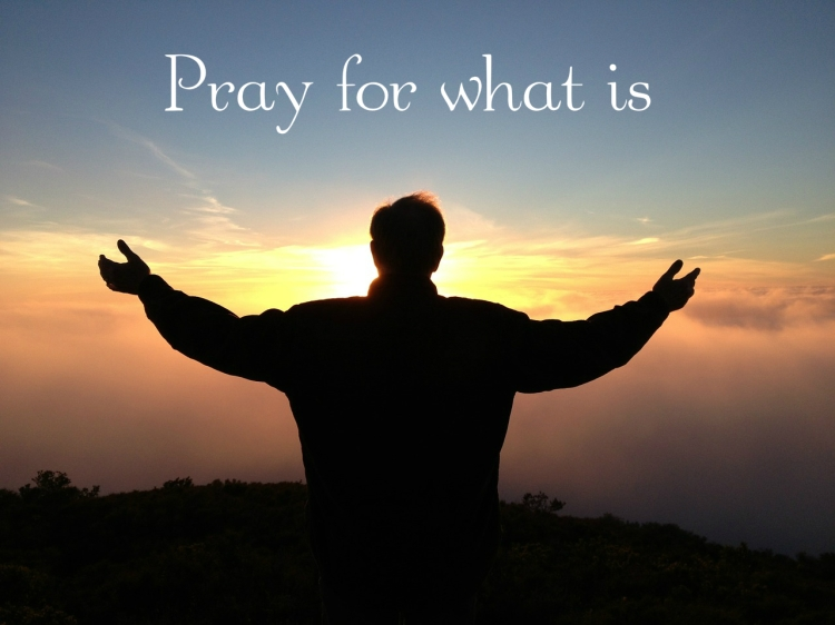 pray-for-what-is