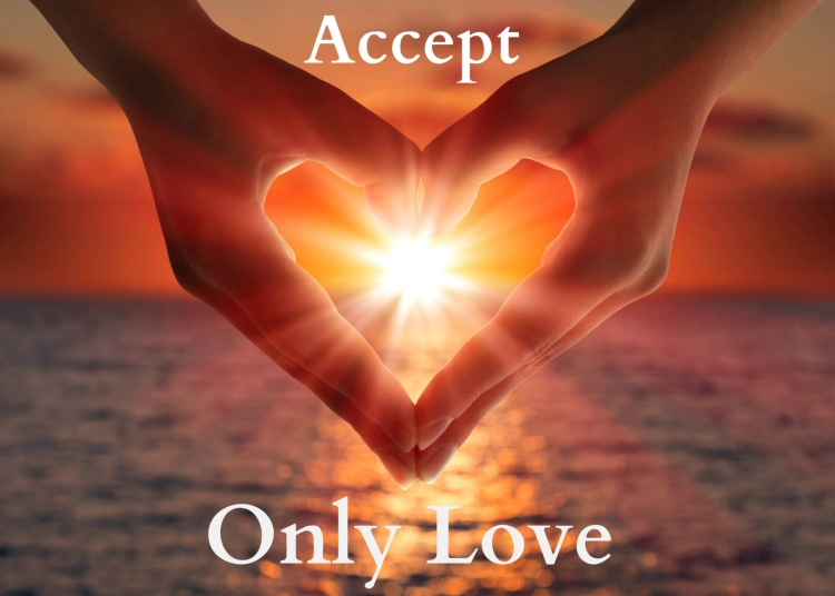 accept only love