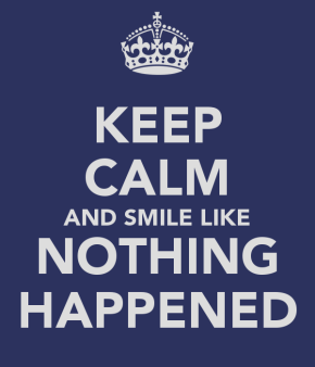 keep-calm-and-smile-like-nothing-happened-2